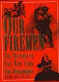 Our Firemen, Augustine E. Costello, 1577150139