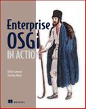 Enterprise OSGi in Action : With Examples Using Apache Aries, Cummins, Holly and Ward, Timothy, 1617290130