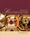 Introduction to Software Engineering Design : Processes, Principles, and Patterns with UML2, Fox, Christopher, 0321410130