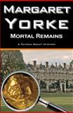Mortal Remains, Margaret Yorke, 0755130138