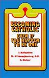 Becoming Catholic, Gerard Weber and James J. Killgallon, 0914070134