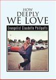 How Deeply We Love, Evangelist Claudette Phillpotts, 1479750131