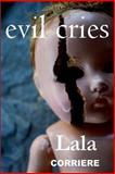 Evil Cries, Lala Corriere, 1492140139