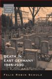 Death in East Germany, 1945-1990, Schulz, Felix Robin, 1782380132