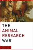 The Animal Research War, Conn, P. Michael and Parker, James V., 023060014X