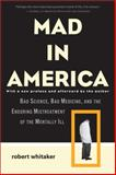 Mad in America, Robert Whitaker, 0465020143