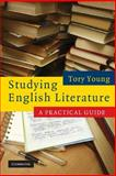 Studying English Literature : A Practical Guide, Young, Tory, 0521690145
