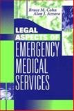 Legal Aspects of Emergency Medical Services, Cohn, Bruce M. and Azzara, Alan J., 0721670148