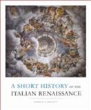 Short History of the Italian Renaissance, Bartlett, Kenneth R., 1442600144