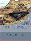 Point Lookout Prison Camp and Hospital, Richard Triebe, 1495310140
