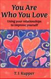 You Are Who You Love, T. J. Kupper, 1587860147