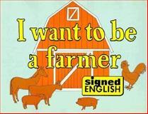 I Want to Be a Farmer, Harry Bornstein and Barbara M. Kannapell, 0913580147
