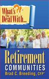 What's the Deal with Retirement Communities?, Brad Breeding, 0991250141