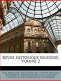 Revue Historique Vaudoise, Paul Maillefer and Eugène Mottaz, 1147670145