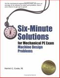 Six-Minute Solutions for Mechanical PE Exam Machine Design Problems, Cooke, Harriet G., 1591260140