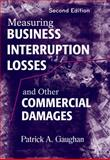 Measuring Business Interruption Losses and Other Commercial Damages, Gaughan, Patrick A., 0470400145