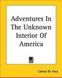 Adventures in the Unknown Interior of Americ, Cabeza de Vaca, 1161420142
