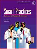 Smart Practices : Success in a Changing Environment, American Medical Association Staff, 1579470149