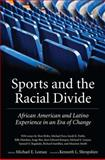 Sports and the Racial Divide : African American and Latino Experience in an Era of Change, , 1604730145