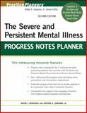 The Severe and Persistent Mental Illness Progress Notes Planner, Jongsma, Arthur E., Jr. and Berghuis, David J., 0470180145