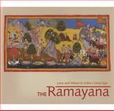 The Ramayana : Love and Valour in India's Great Epic, , 0712350144