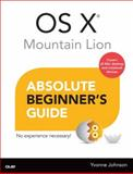 Mac OS X Absolute Beginner's Guide, Yvonne Johnson, 0789750147