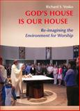 God's House Is Our House, Richard S. Vosko, 0814630146