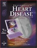 Heart Disease Vol. 1 : A Textbook of Cardiovascular Medicine, Zipes, Douglas P. and Bonow, Robert O., 1416000143