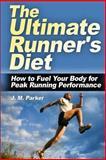 The Ultimate Runner's Diet, J. M. Parker, 1479300144