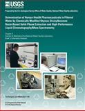 Determination of Human-Health Pharmaceuticals in Filtered Water by Chemically Modified Styrene-Divinylbenzene Resin-Based Solid- Phase Extraction and High-Performance Liquid Chromatography/Mass Spectrometry, Edward Furlong and Stephen Werner, 1500220140