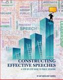 Constructing Effective Speeches : A Step-By-Step Guide to Public Speaking (First Edition), Carwile, Amy Muckleroy, 1621310140