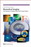 Biomedical Imaging : The Chemistry of Labels, Probes and Contrast Agents, , 1849730148