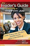 The Insider's Guide to Getting a Big Firm Job, Erika Finn and Jessica Olmon, 1888960140