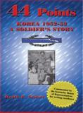 44 Points : Korea 1952--53 (A Soldiers Story), Stuart, Keith E., 1934940143