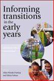 Informing Transitions in the Early Years, Dunlop, Aline-Wendy and Fabian, Hilary, 0335220142