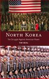 North Korea : The Struggle Against American Power, Beal, Tim, 0745320147