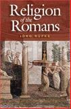 Religion of the Romans, Rüpke, Jörg, 0745630146