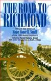 The Road to Richmond : The Civil War Letters of Major Abner R. Small of the 16th Maine Volunteers, Small, Harold Adams and Small, Abner Ralph, 0823220141