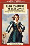 Rebel Women of the East Coast, Michelle Porter, 1554390141