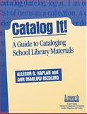 Catalog It! : A Guide to Cataloging School Library Materials, Kaplan, Allison and Riedling, Ann, 1586830147