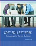 Soft Skills at Work: Technology for Career Success, Amer, Beverly, 1603340149