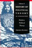 History of Political Theory : An Introduction to Modern Political Theory, Klosko, George, 0030740142