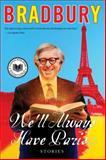 We'll Always Have Paris, Ray Bradbury, 0061670146