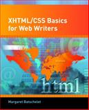 XHTML/CSS Basics for Web Writers, Batschelet, Margaret W., 0131720147