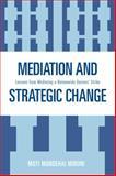 Mediation and Strategic Change, Moti Mordehai Mironi, 0761840141