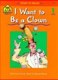 I Want to Be a Clown, Sharon Sliter Johnson, 0887430147