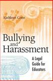 Bullying and Harassment : A Legal Guide for Educators, Conn, Kathleen, 1416600140