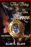 The Boy in the Mirror, Alan L. Slaff, 1484090144