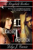 Dancing with Temptation : Fitzgerald Brothers 2, Carnie, Dilys J., 1631050141