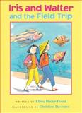 Iris and Walter and the Field Trip, Elissa Haden Guest, 0152050140